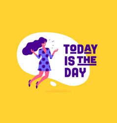 today is day modern flat character vector image
