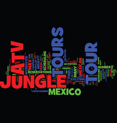 Atv jungle tours in mexico text background word vector