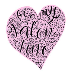 be my valentine quote into hearth shape in vector image