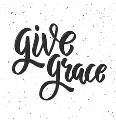 Give grace hand drawn lettering phrase on white vector