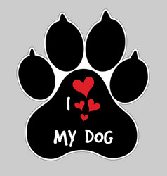 I love my dog animal foot paw print button badge vector