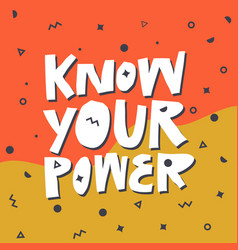 know your power flat hand drawn t-shirt print vector image