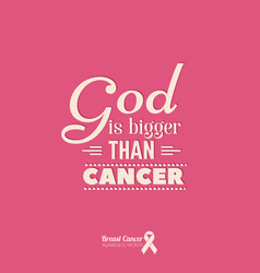god is bigger than cancer quote typographical vector image