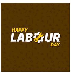 Happy labor day creative typography on a brown vector