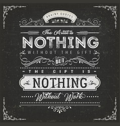The artist is nothing without the gift quote vector