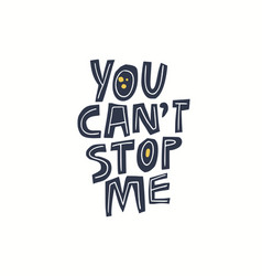 you cant stop me girls power message slogan vector image