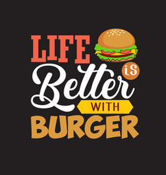 Burger quote and saying good for print design vector