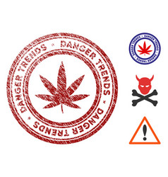 Marijuana danger trends seal with grungy surface vector