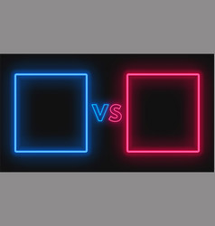 versus screen with neon frames and vs sign on the vector image