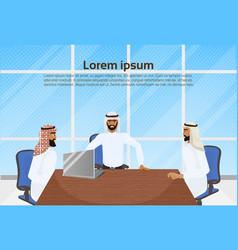 meeting of arab business men group of muslim vector image