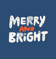 merry and bright hand drawn lettering vector image