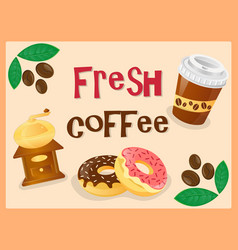 poster fresh coffee plastic cap coffee mill vector image vector image