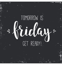 Tomorrow is friday get ready Conceptual vector