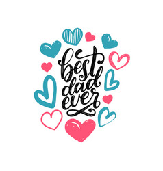 best dad ever calligraphic inscription vector image