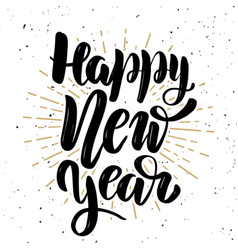 happy new year hand lettering quote on white vector image