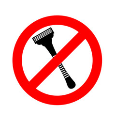 Stop razor it is forbidden to shave razor ban vector