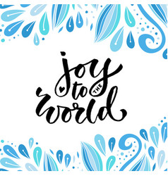 Hand drawn lettering joy to the world holiday vector