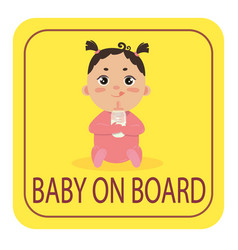 baby in car safety car sticker sign girl on board vector image
