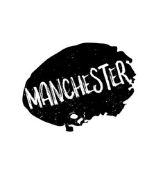 Manchester rubber stamp vector