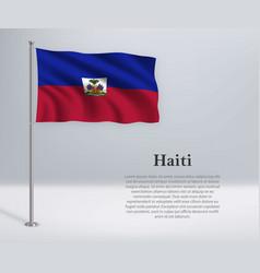 Waving flag haiti on flagpole template vector