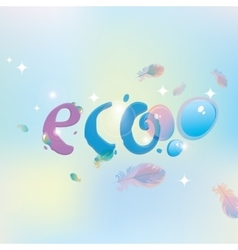 Eco with dew drops vector image vector image