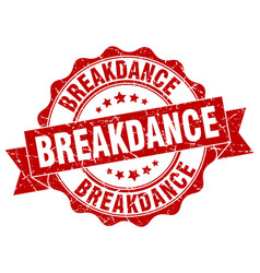 breakdance stamp sign seal vector image