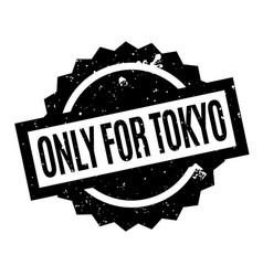 Only for tokyo rubber stamp vector