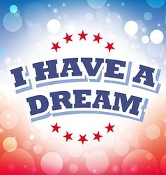 I have a dream card on celebration background vector image