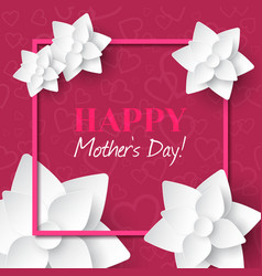 happy mothers daygreeting card with white flowers vector image vector image