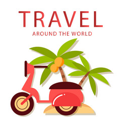 Travel around world scooter coconut tree backg vector