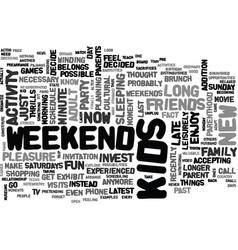 when kids enter weekends exit text word cloud vector image vector image