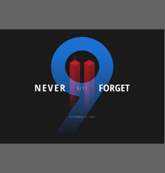 911 for patriot day usa never forget september 11 vector image