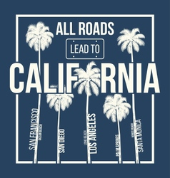 california t shirt graphic design vector image vector image