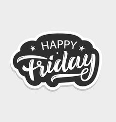 Happy friday lettering positive quote vector