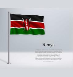 Waving flag kenya on flagpole template vector