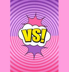 Comic vs vertical bright template vector