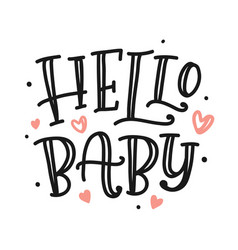 Hello baby poster hand made lettering vector