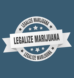 Legalize marijuana round ribbon isolated label vector
