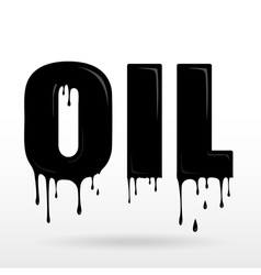 Word OIL made of dripping oil vector