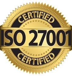 ISO 27001 certified golden label vector image vector image