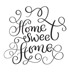 home sweet home words on white background hand vector image vector image
