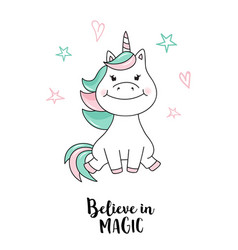 Unicorn believe in magic unicorn quote vector