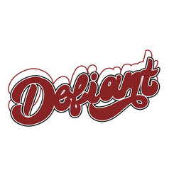 Defiant hand drawn lettering isolated vector
