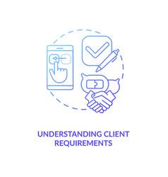 Understanding client requirements concept icon vector