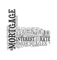 when mortgages go bad text word cloud concept vector image