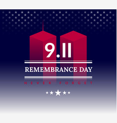 911 usa never forget september 11 2001 conceptual vector image