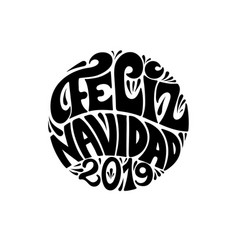 feliz navidad 2019 round festive black lettering vector image
