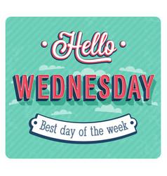 Hello wednesday typographic design vector