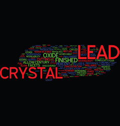 Lead crystal a brief overview text background vector