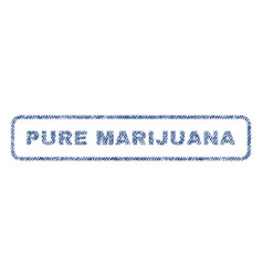 Pure marijuana textile stamp vector